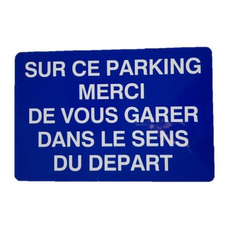 """PANNEAU """"SUR CE PARKING MERCI DE VOUS GARER DANS LE SENS DU DEPART"""""""