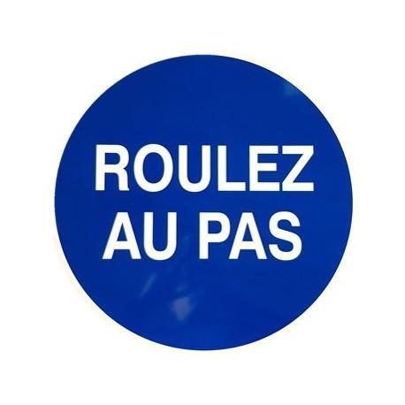 """PANNEAU PVC """"ROULEZ AU PAS"""" - DIAM 420mm"""