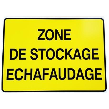 """PANNEAU PVC """"ZONE DE STOCKAGE ECHAFAUDAGE"""" - 800x600mm"""